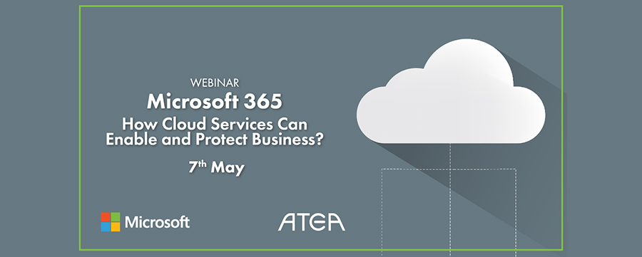 Įvyko. Webinar:  Microsoft 365 – How Cloud Services Can Enable and Protect Business?